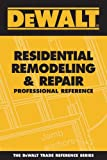 img - for DEWALT Residential Remodeling and Repair Professional Reference (DEWALT Series) book / textbook / text book