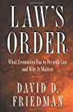 Law's Order: What Economics Has to Do with Law and