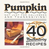 Pumpkin - Not Just for Halloween and Thanksgiving!, Spruce, 1846014786