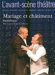 L'avant-scène théâtre, N°1408 : Mariage et châtiment par David Pharao