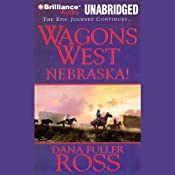 Nebraska!: Wagons West, Book 2 | Dana Fuller Ross