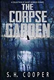 The Corpse Garden: A Collection Of Short Horror Stories