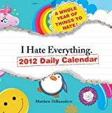I Hate Everything 2012 Daily Calendar