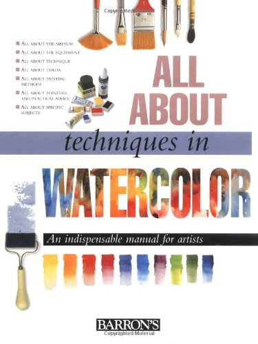 All About Techniques in Watercolor (All About Techniques Art Series)