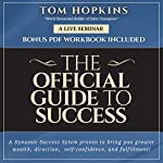 The Official Guide to Success: A Live Training Session with Tom Hopkins | Tom Hopkins
