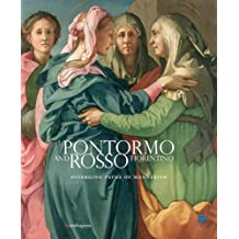 Pontormo and Rosso Fiorentino: Diverging Paths of Mannerism