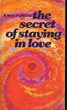 The Secret of Staying in Love, John Powell, 0913592293