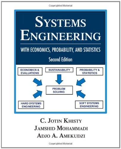 By C. Jotin Khisty - Systems Engineering: With Economics, Probability, and Statistics (2nd) (12.2.2011)