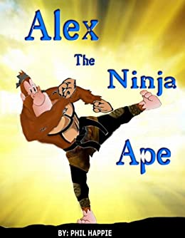 Alex The Ninja Ape (Animal Epic Rhymes - Story Picture Book For Kids 1)