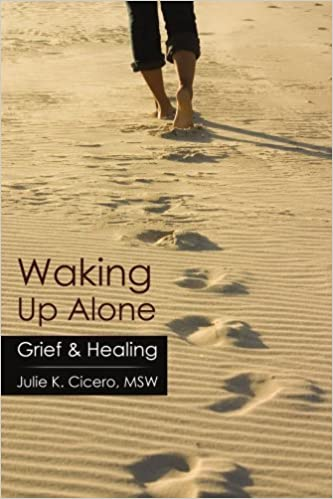 Waking Up Alone: Grief & Healing by Julie Cicero (2007-06-13)