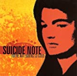 You're Not Looking So Good by Suicide Note