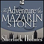 Sherlock Holmes: The Adventure of the Mazarin Stone | Sir Arthur Conan Doyle