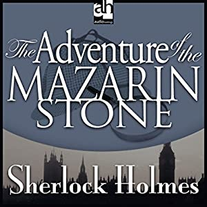 Sherlock Holmes: The Adventure of the Mazarin Stone Audiobook