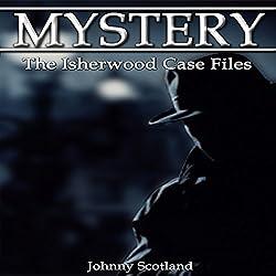 The Isherwood Case Files