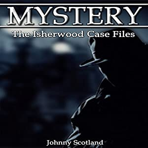 The Isherwood Case Files Audiobook