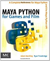 Maya Python for Games and Film Front Cover
