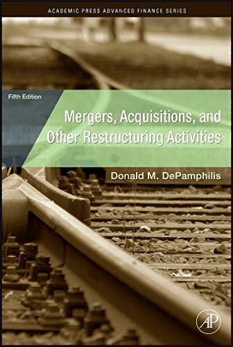 Mergers  Acquisitions  And Other Restructuring Activities  Fifth Edition  An Integrated Approach To Process  Tools  Cases  And Solutions  Academic Press Advanced Finance Series