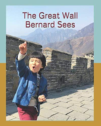 The Great Wall Bernard Sees