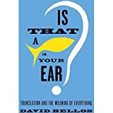 img - for [(Is That a Fish in Your Ear?: Translation and the Meaning of Everything)] [Author: Professor of French Studies David Bellos] published on (October, 2011) book / textbook / text book