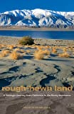 img - for Rough-Hewn Land: A Geologic Journey from California to the Rocky Mountains by Keith Heyer Meldahl (2013-06-04) book / textbook / text book