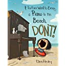 If You Ever Want to Bring a Piano to the Beach, Don't! (Magnolia Says DON'T! Book 2)