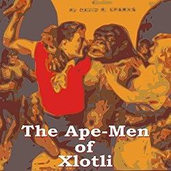 The Ape Men of Xlotli