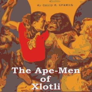 The Ape Men of Xlotli Audiobook