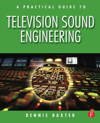 A Practical Guide to Television Sound Engineering (Best Digital Mixing Desk)