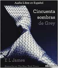 Cincuenta Sombras de Grey: Amazon.es: James, E L