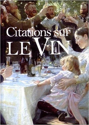 Citations Sur Le Vin Une Collection De Tableaux Somptueux Et Les
