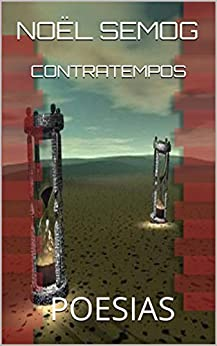 CONTRATEMPOS: POESIAS (Portuguese Edition) by [SEMOG, NOËL]
