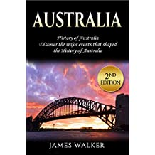 Australia: History of Australia: Discover the major events that shaped the history of Australia