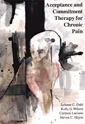 Acceptance and Commitment Therapy for Chronic Pain