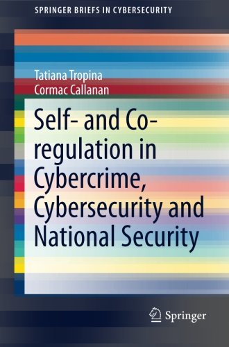 Self- and Co-regulation in Cybercrime, Cybersecurity and National Security (SpringerBriefs in Cybersecurity) by Springer