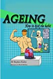 img - for Ageing: How to kick the habit! book / textbook / text book