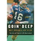 Goin' Deep: The Life and Times of a CFL Quarterback