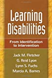img - for By Jack M. Fletcher - Learning Disabilities: From Identification to Intervention: 1st (first) Edition book / textbook / text book