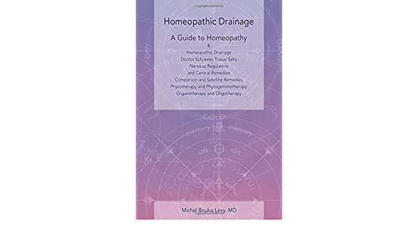 Homeopathic Drainage - A Practical Guide to Homeopathy and