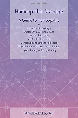 Homeopathic Drainage - A Practical Guide to Homeopathy and Homeopathic Drainage