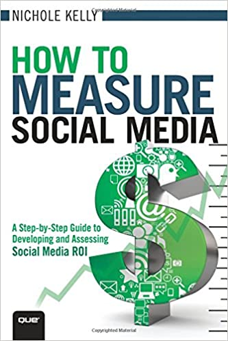 How to Measure Social Media: A Step-By-Step Guide to Developing and Assessing Social Media ROI Que Biz-Tech: Amazon.es: Nichole Kelly: Libros en idiomas ...