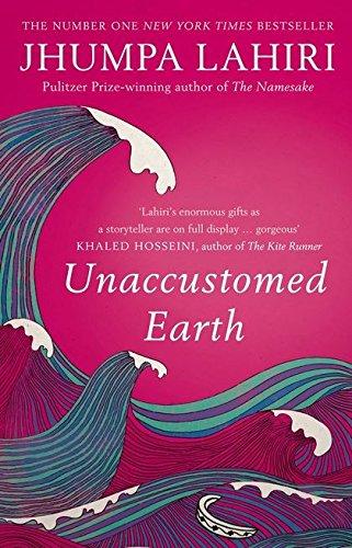 Unaccustomed Earth: Amazon.co.uk: Lahiri, Jhumpa: 9780747596592: Books
