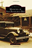 Missions of San Francisco Bay, Robert A. Bellezza, 0738596841