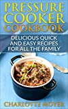 PRESSURE COOKER: DUMP DINNERS: Delicious Quick and Easy Recipes...