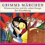 Schneewitchen und die sieben Zwerge / Der Froschkönig (Grimms Märchen) |  Brüder Grimm