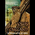 Jesus in England: The Missing Years of Christ | Dennis Price