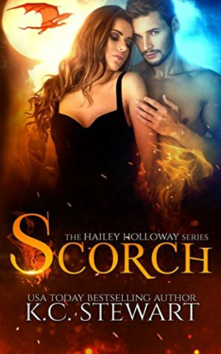 Scorch (The Hailey Holloway Series) (Volume 3) by K.C. Stewart