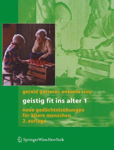 Geistig fit ins Alter 1: Neue Gedächtnisübungen für ältere Menschen: Neue Gedachtnisubungen Fur Altere Menschen