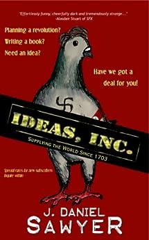 Ideas, Inc. by [Sawyer, J. Daniel]
