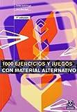 img - for 1000 Ejercicios y Juegos Con Material Alternativo (Deporte) (Spanish Edition) book / textbook / text book