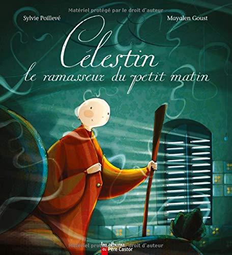 Celestin, Le Ramasseur Du Petit Matin (French Edition)